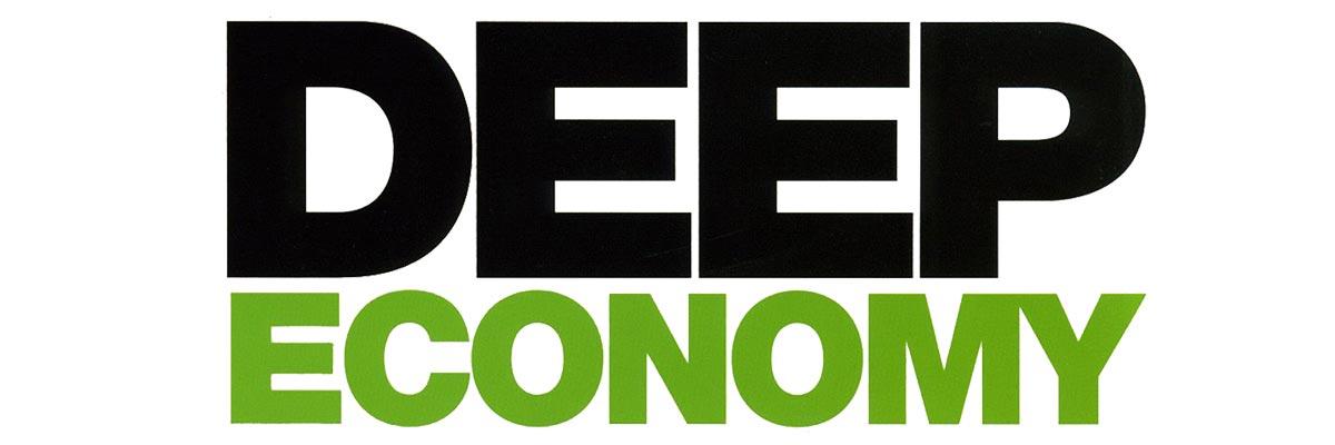 Deep Economy